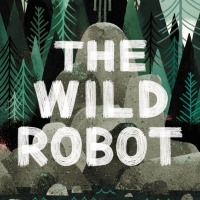 Coming Soon: 5th Grade Book Club - The Wild Robot, by Peter Brown