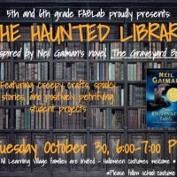 Coming Soon: 5th and 6th Grade Present - The Haunted Library, 10/30!