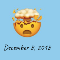 Things that Made My Brain Explode: December 8, 2018