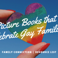 Family Connection: Picture Books that Celebrate Gay Families