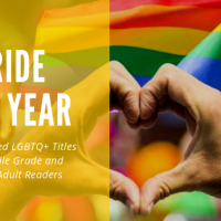 Pride All Year: Kid-Approved LGBTQ+ Titles for Middle Grade & Young Adult Readers