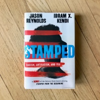 May Antiracist Read: Stamped - Racism, Antiracism, and You, by Jason Reynolds and Dr. Ibram X. Kendi