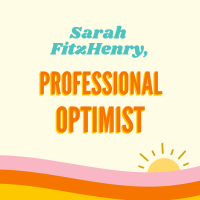 Sarah FitzHenry, Professional Optimist