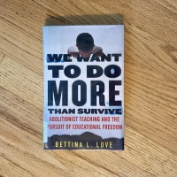 November Antiracist Read: We Want to Do More Than Survive, by Bettina L. Love